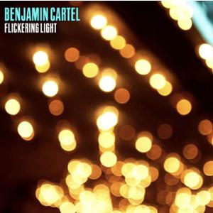 Benjamin Cartel ~ Flickering Light